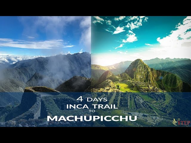 Classic Inca Trail to Machu Picchu 4 Days | Overview 2019 | Full HD 1080p