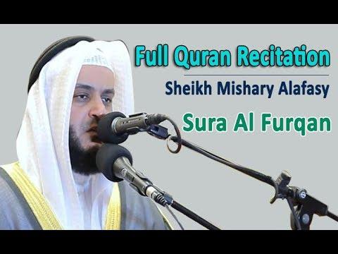 Full Quran Recitation By Sheikh Mishary Alafasy | Sura Al Furqan