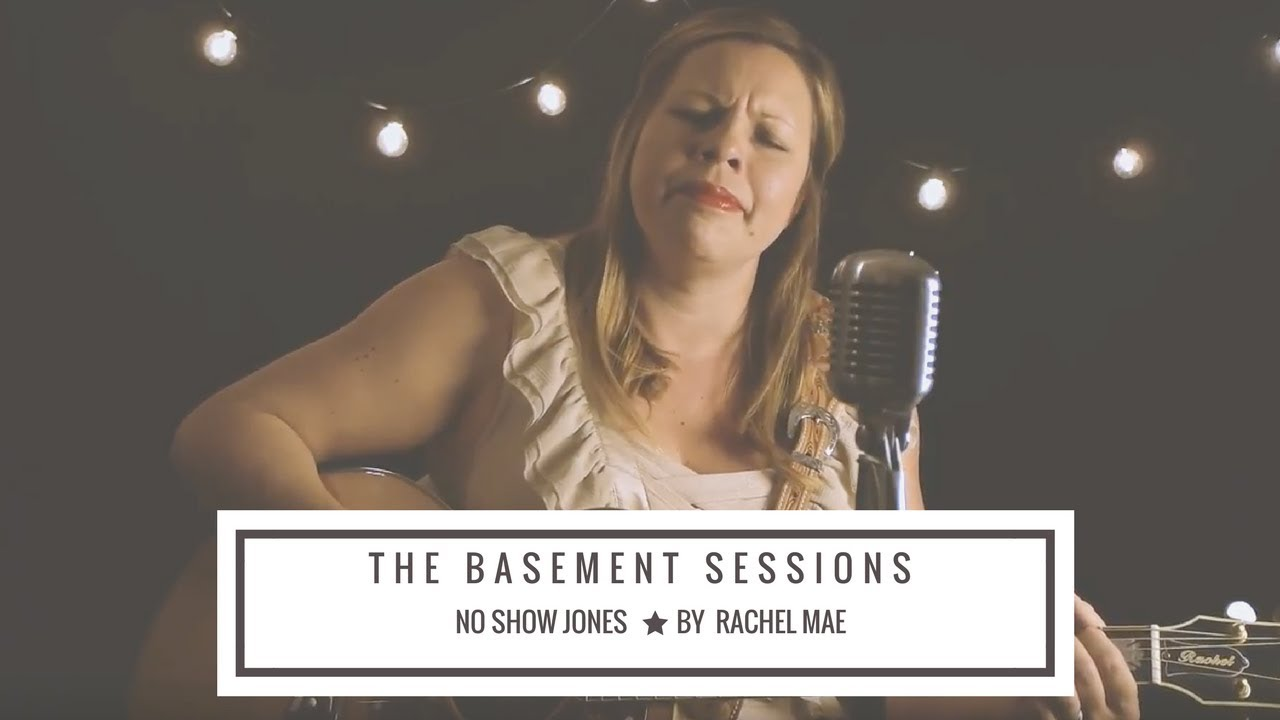 The Basement Sessions -No Show Jones By Rachel Mae