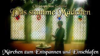 Das stumme Mädchen - Christoph von Schmid (Hörbuch deutsch) Märchen für Kinder und Erwachsene