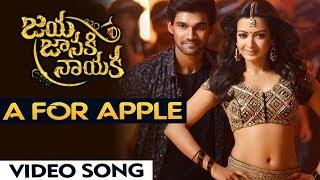 Jaya Janaki Nayaka Full Video Songs   A For Apple Video Song   Bellamkonda Sai Srinivas, Rakul Preet