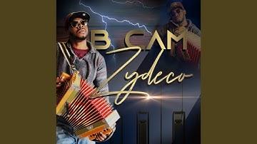 B Cam Zydeco