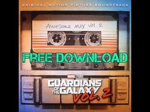 Awesome Mix Vol. 2 [FREE DOWNLOAD] Guardians Of The Galaxy