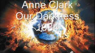 Anne Clark - Our Darkness 1984