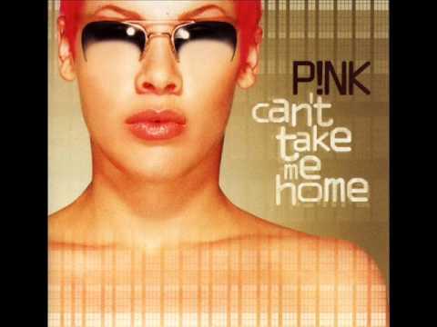P!NK - Can't Take Me Home - You Make Me Sick