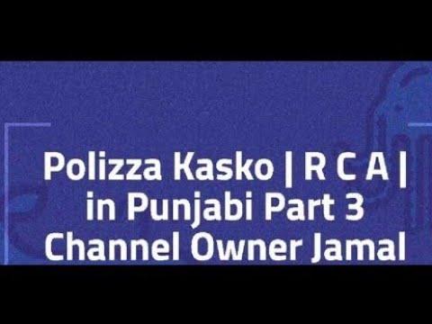 Download Polizza Kasko | R C A  | Part 3 in Punjabi
