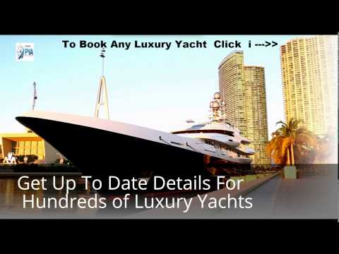 Luxury Yacht Charters | How to book Luxury Yacht Charters | Review