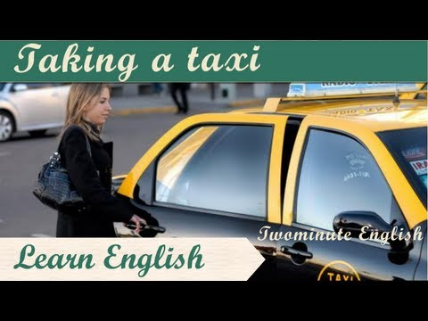 Taking a taxi - Learn English