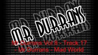 Mr Durrans Vol 8 - Track 17 - Mr Durrans - Mad World
