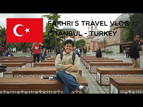 Fakhri's Travel Vlog #2 : Istanbul Turkey (2)