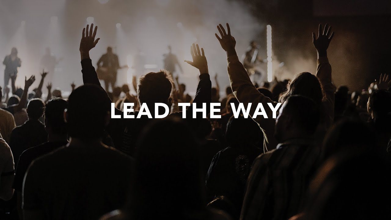 Leeland - Lead the Way (Official Live Video)
