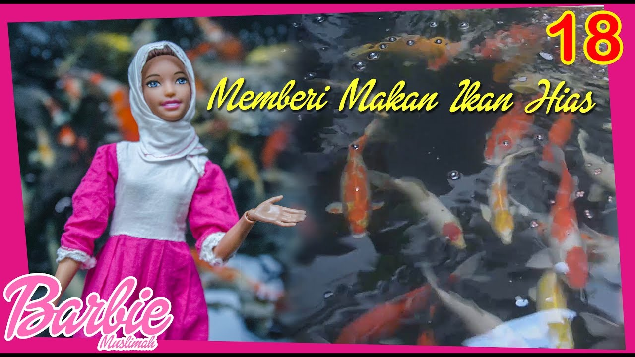 Barbie Muslimah Memberi Makan Ikan Hias Barbie Muslimah Channel Youtube
