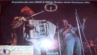 Luiz Gonzaga & Carmélia Alves -  1977 - Espetáculo das SEIS E MEIA