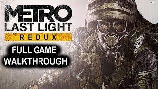 Metro Last Light Redux Full Game Walkthrough - No Commentary