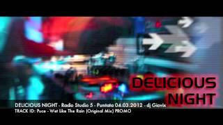 DELICIUOS NIGHT!!! Radio Studio 5 / Giovix play: Puce - Wet Like The Rain (Original Mix)