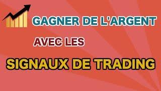 COMMENT GAGNER DE L'ARGENT AVEC LES SIGNAUX DE TRADING ?