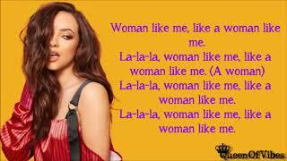 Little Mix - Woman Like Me ft  Nicki Minaj Lyrics [Track 2 LM5]