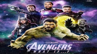 Marvel what if avengers movie explained in hindi