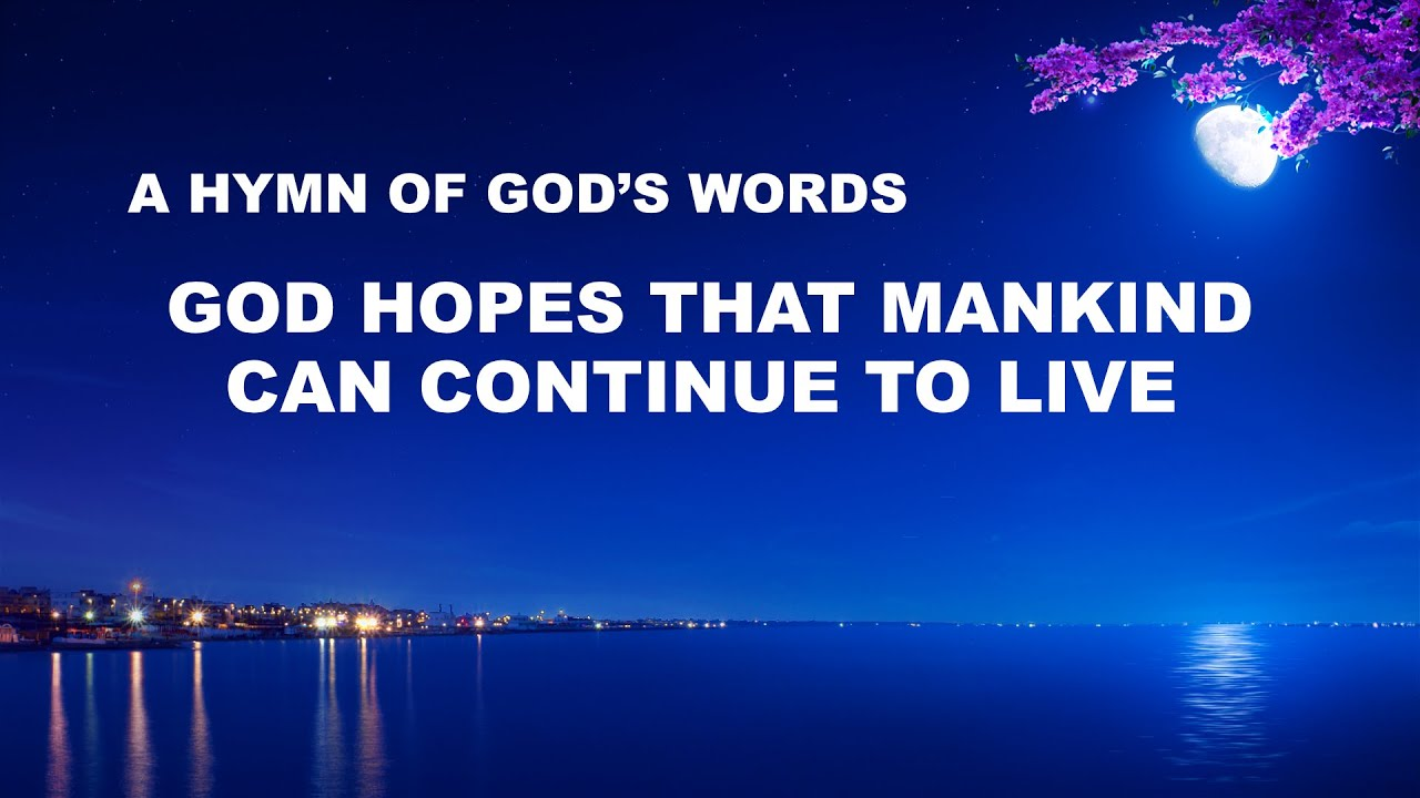 """Praise Hymn With Lyrics   """"God Hopes That Mankind Can Continue to Live"""""""