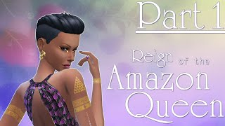 The Sims 4: Reign of the Amazon Queen - Part One