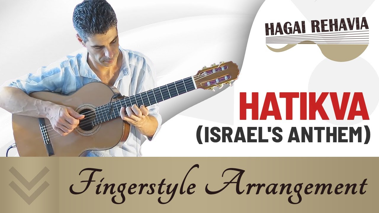 The Hope Hatikva Anthem Of Israel Guitar Arrangement By Hagai