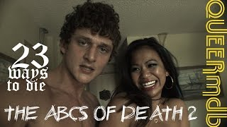 The ABCs of Death 2 - 23 Ways to Die (2014) -- schwul | gay themed [Full HD Trailer]