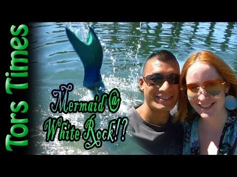A Mermaid @ White Rock Beach!? - Tors Times