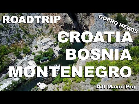 2017 | TRAVEL | CROATIA BOSNIA MONTENEGRO | GOPRO HERO5 | DRONE