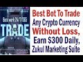 Best Bot To Trade Any Crypto Currency Without Loss, Earn $300 Daily, Zukul Marketing Suite