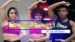 Baixar Arebunda - MC Lan e MC Barone   Coreografia / Choreography KDence
