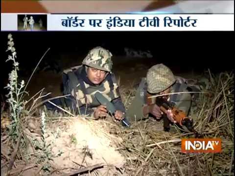 Indo-Pak Border: Exclusive Report From Ground Zero - India TV