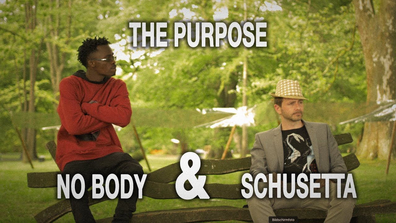 Download No Body & Schusetta - The Purpose  (Official Video)
