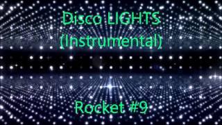 Rocket #9 - Disco LIGHTS (Official Instrumental)