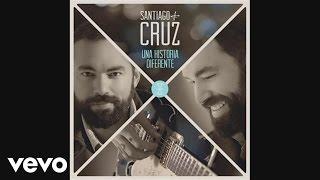 Santiago Cruz - Una Historia Diferente (Cover Audio) ft. Dani Martin