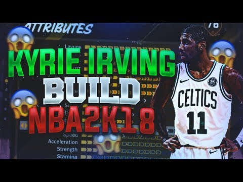 THE BEST BUILD ON NBA 2K18! EXACT REPLICA OF KYRIE IRVING! NBA2K18