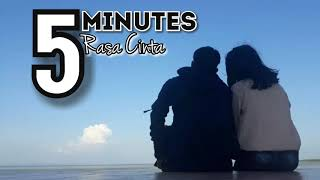 Download lagu Five Minutes - Rasa Cinta