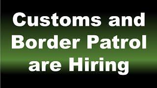 Border Patrol and Customs Agents Hiring