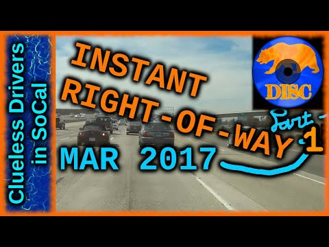 Bad Drivers of Los Angeles Basin 11 - Part 1 - Instant Right-of-Way - Mar 2017
