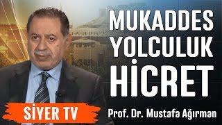 Mukaddes Yolculuk Hicret | Prof. Dr. Mustafa Ağırman (19. Ders)