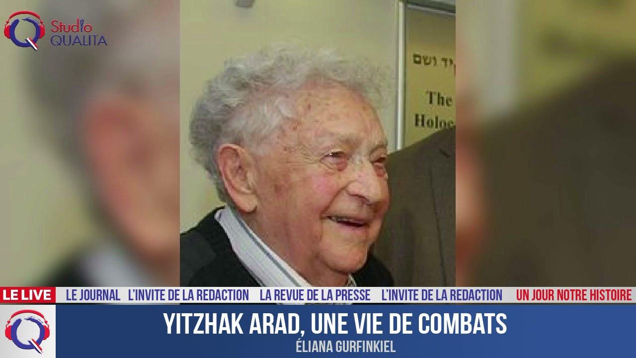 Yitzhak Arad, une vie de combats  - Un jour notre Histoire du 11 mai 2021