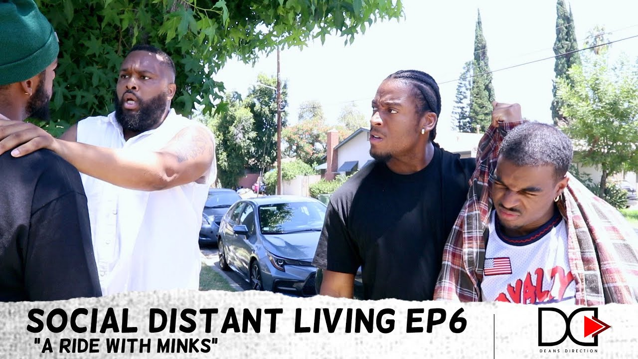 """Social Distant Living Ep6 