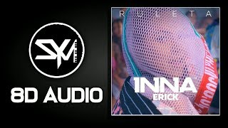 INNA - Ruleta (feat. Erik) 8D Audio