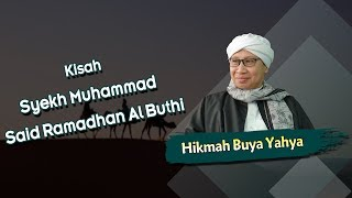 Download Video Kisah Syekh Muhammad Said Ramadhan Al Buthi - Hikmah Buya Yahya MP3 3GP MP4