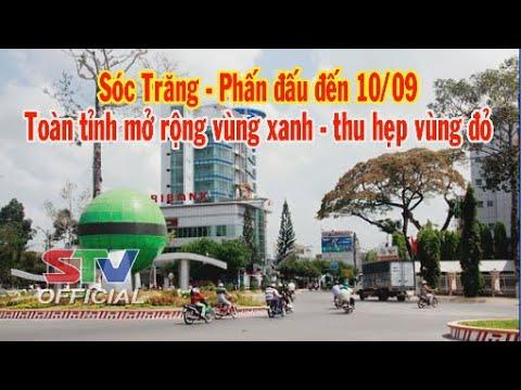 STV - Tin mới nhận 19h: Sóc Trăng - Phấn đấu đến 10/9 Toàn tỉnh mở rộng vùng xanh - Thu hẹp vùng đỏ