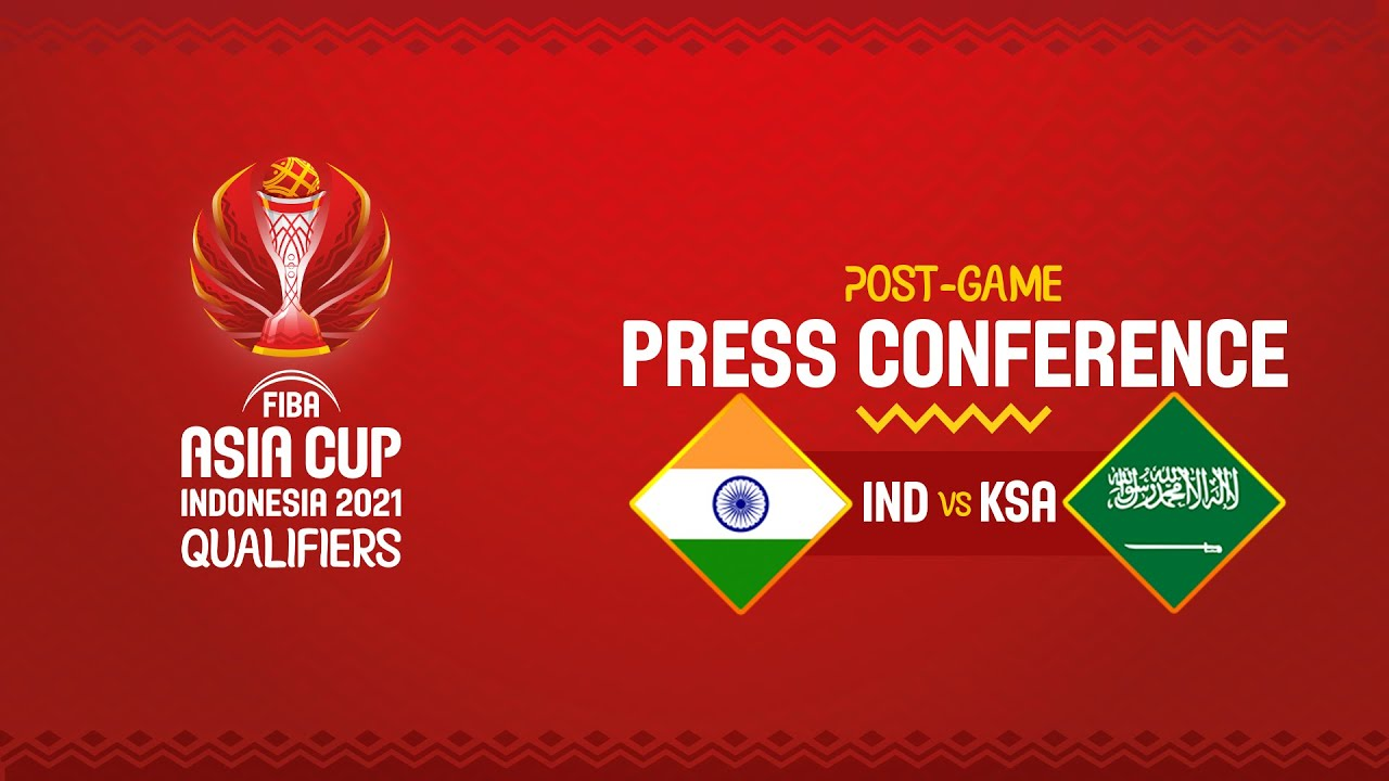 India v Saudi Arabia - Press Conference | FIBA Asia Cup 2021 Qualifiers