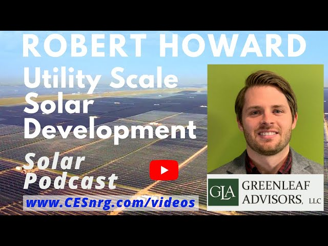 Successful Utility Solar Development | Robert Howard, Greenleaf Advisors | Solar Podcast Ep.65