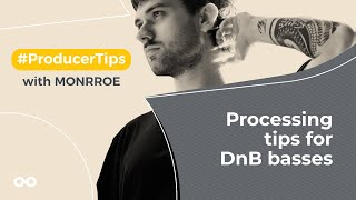 Processing tips for DnB Basses - Producer Tips With Monrroe