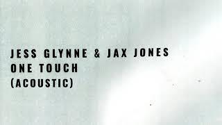 Jess Glynne & Jax Jones - One Touch (Acoustic) Video