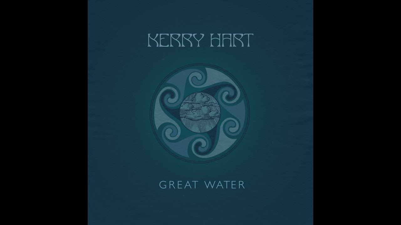 Kerry Hart - Great Water (Official Audio)