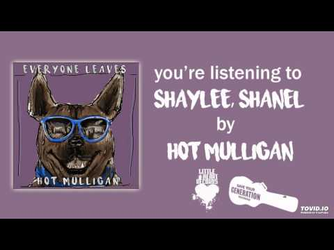 Hot Mulligan - Shaylee, Shanel Mp3